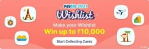 Read more about the article Paytm 2021 Wishlist Offer- Collect Your Wishlist Cards & Win Up To Rs.10,000